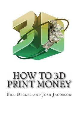 Fazendo Dinheiro - Como Imprimir Dinheiro 3D